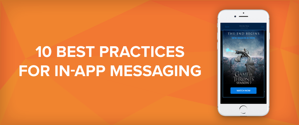 10 In-App Messaging Best Practices – Some Will Surprise You