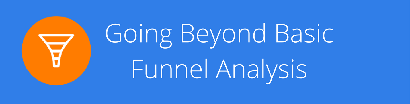 Going-Beyond-Basic-Funnel-Analysis