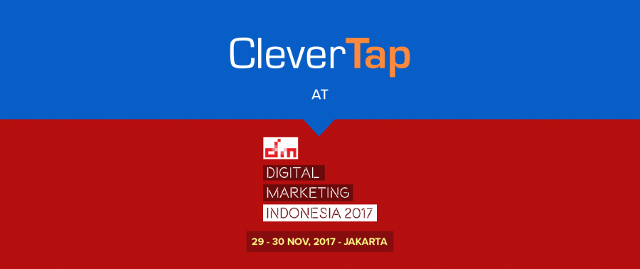 CleverTap Recap: Digital Marketing Indonesia, 2017 – A Must-Attend Event for Mobile Marketers