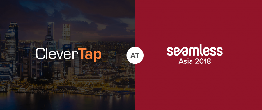 Meet CleverTap at Seamless Asia, 2018