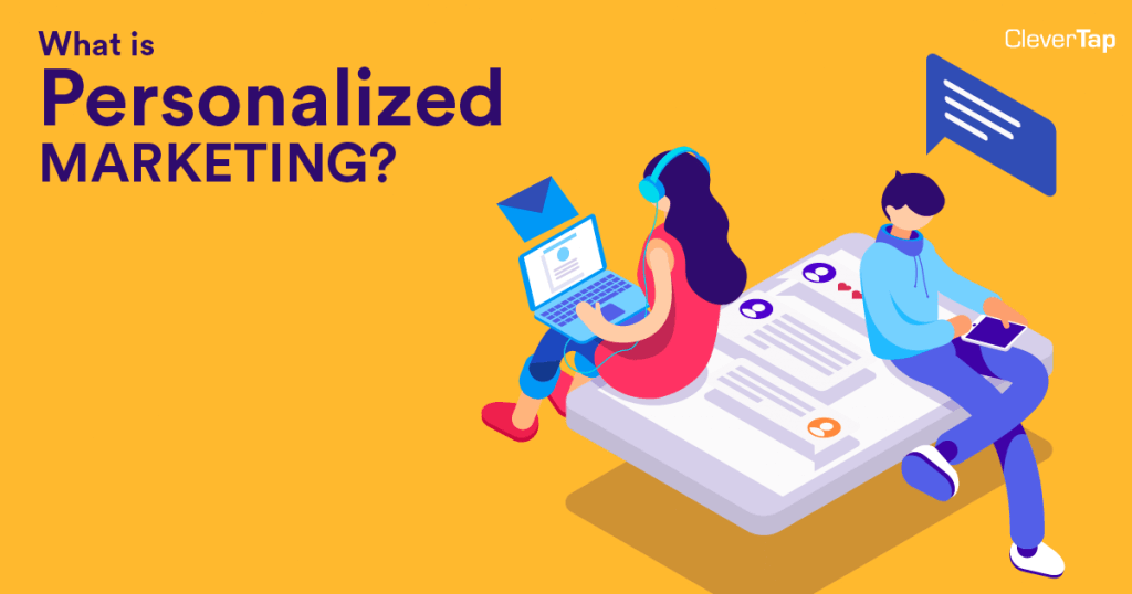 What is personalization or personalized marketing?