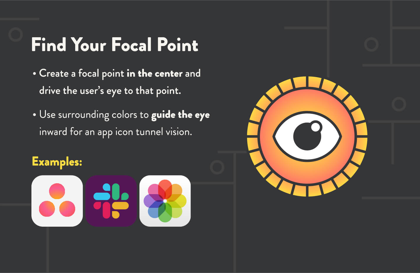 app icons must attract the eye towards a focal point like asana slack and apple photos