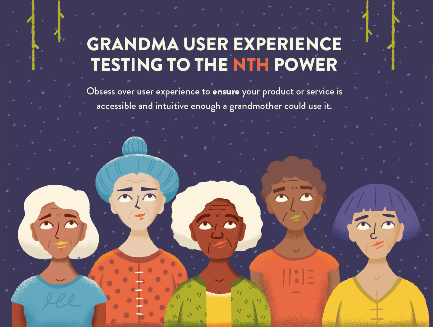 grandma user testing for exponential growth among general market participants