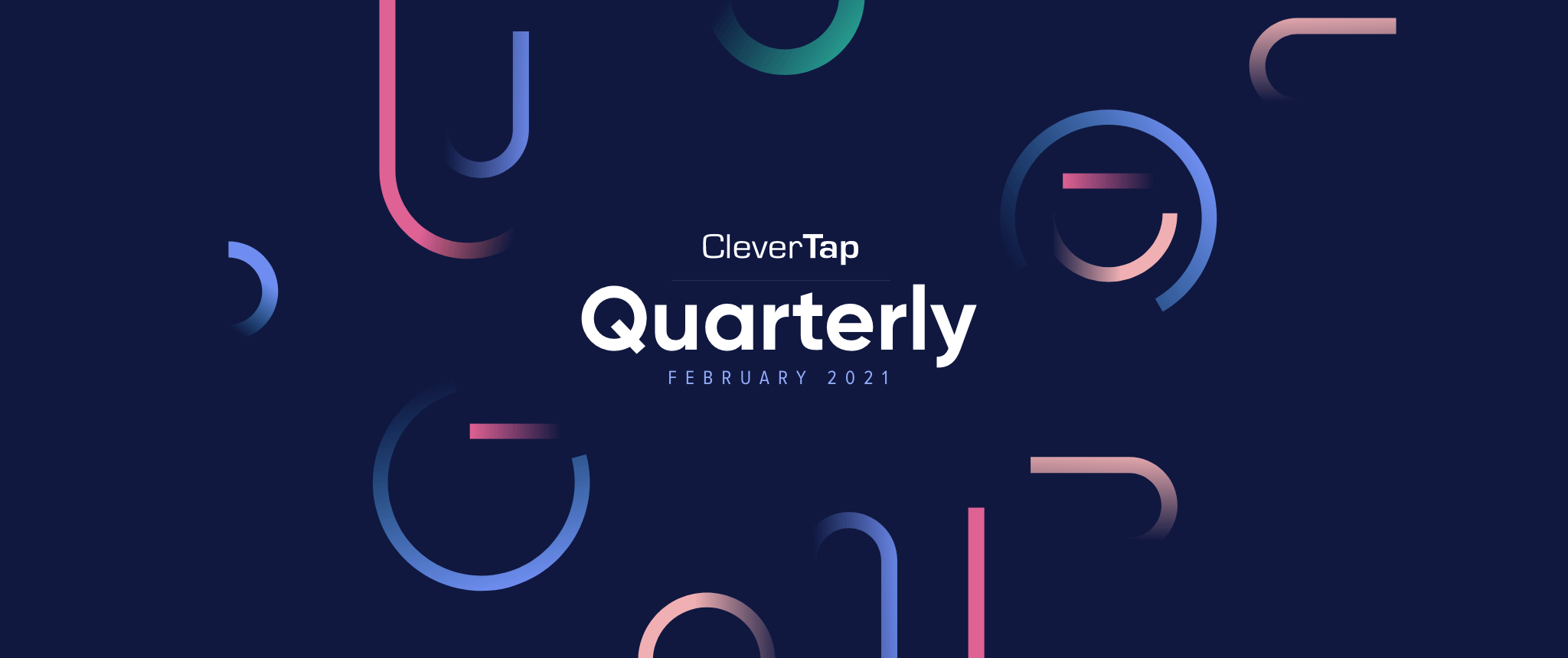 CleverTap Quarterly: Driven by Speed and Simplicity